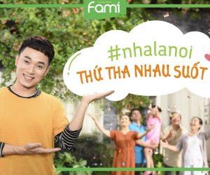 Chiến dịch quảng cáo Fami: Thông điệp Gia đình- Điều quý giá không bao giờ cũ