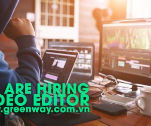 GREENWAY PRODUCTION TUYỂN DỤNG EDITOR